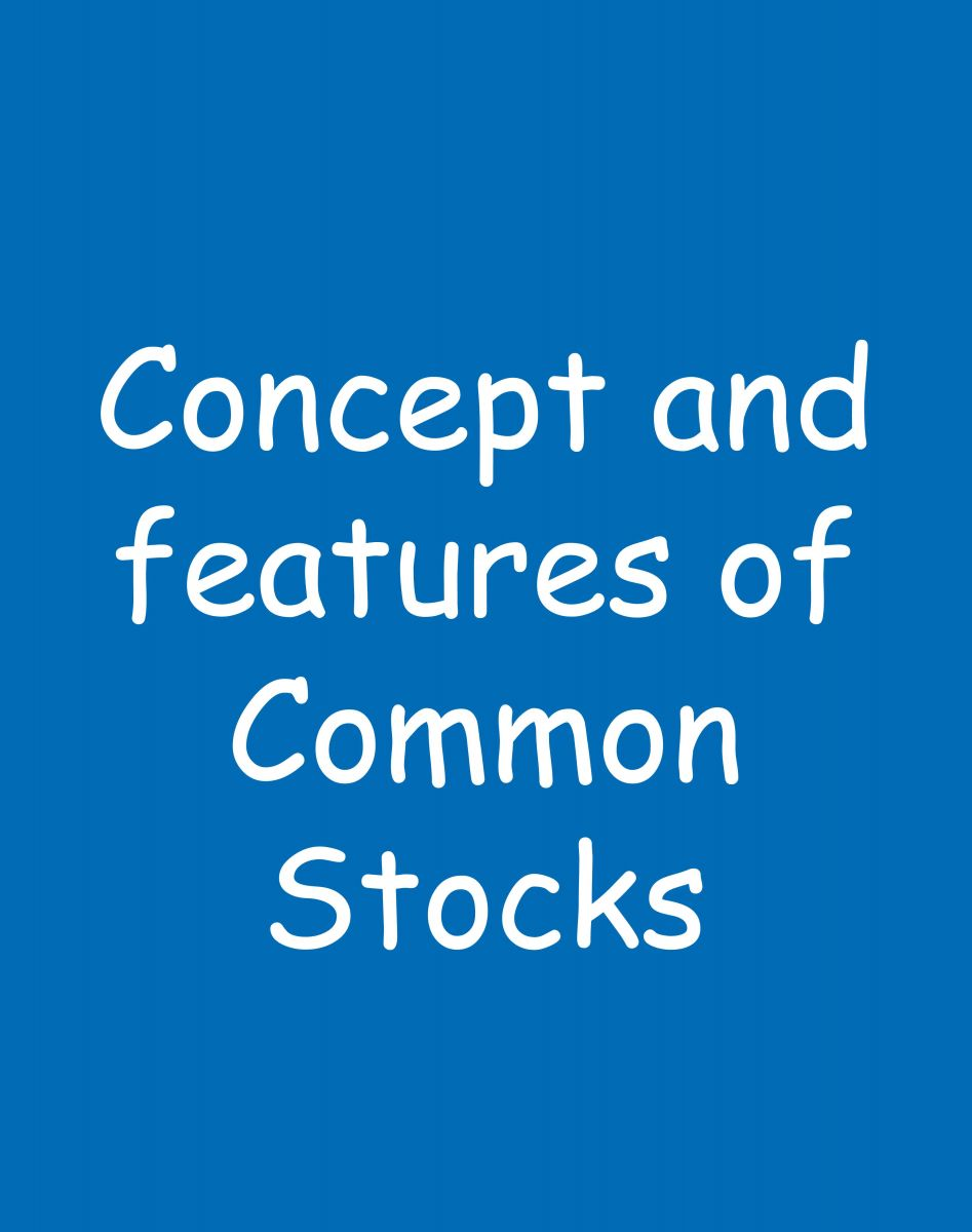 Concept and features of Common Stocks