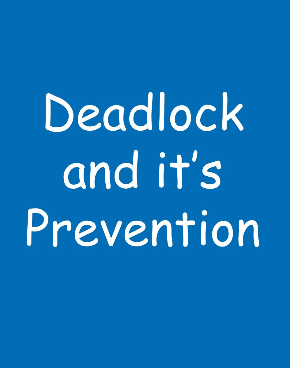 Deadlock and it's prevention