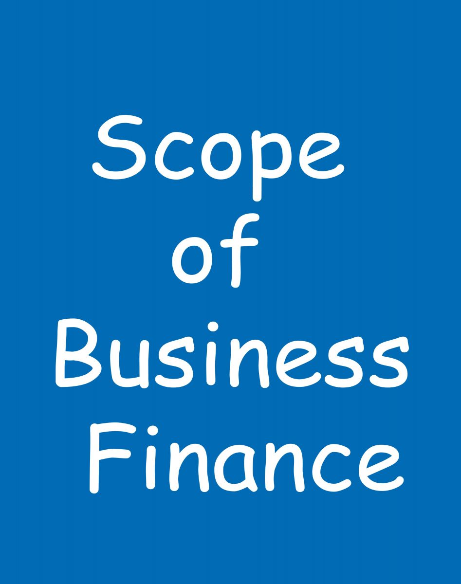 Scope of Business Finance